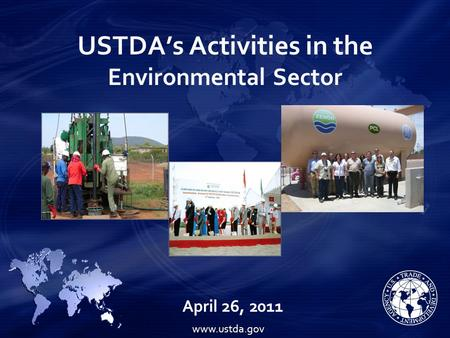 USTDA's Activities in the Environmental Sector April 26, 2011 www.ustda.gov.