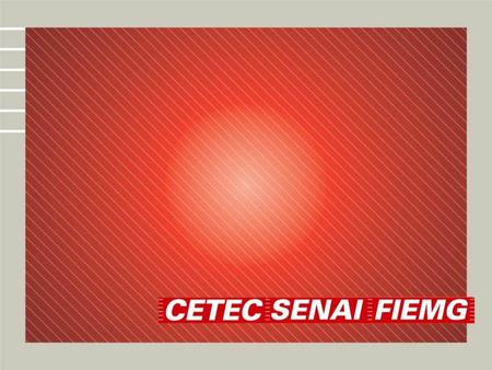 CETEC SENAI Mission: Technological Solutions for the Industry Challenges Total area (m 2 ):114.000 Built area (m 2 ):27.000 Technical depts.:11 Laboratories:54.