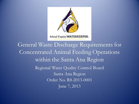 General Waste Discharge Requirements for Concentrated Animal Feeding Operations within the Santa Ana Region Regional Water Quality Control Board Santa.