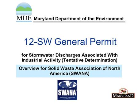 Maryland Department of the Environment 12-SW General Permit for Stormwater Discharges Associated With Industrial Activity (Tentative Determination) Overview.