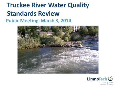 Public Meeting: March 3, 2014 Truckee River Water Quality Standards Review.