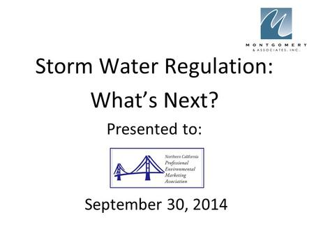 Storm Water Regulation: What's Next? Presented to: September 30, 2014.