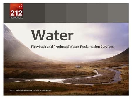 Water Flowback and Produced Water Reclamation Services.