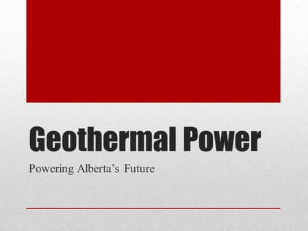 Geothermal Power Powering Alberta's Future. Geothermal Power Plant.
