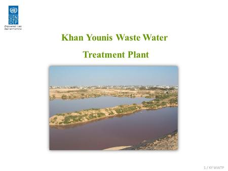 Empowered lives. Resilient nations. Khan Younis Waste Water Treatment Plant 1 / KY WWTP.