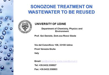 SONOZONE TREATMENT ON WASTEWATER TO BE REUSED Via del Cotonificio 108, 33100 Udine Friuli Venezia Giulia Italy