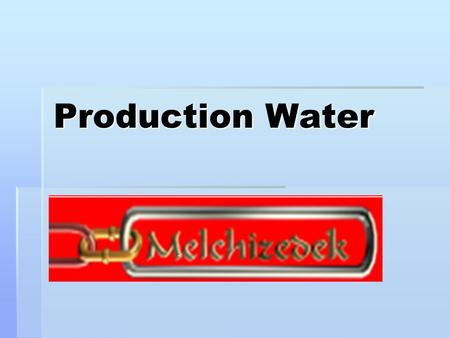 Production Water. PRODUCTION WATER TREATMENT  As previously discussed produce water is produced in large quantities particularly for aging wells. This.
