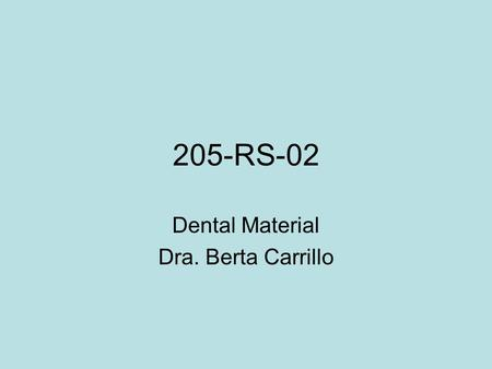 205-RS-02 Dental Material Dra. Berta Carrillo. True-False Questions ___ Workplace injuries are unavoidable in a dental office ___ Microorganisms are present.