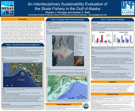 An Interdisciplinary Sustainability Evaluation of the Skate Fishery in the Gulf of Alaska Thomas J. Farrugia and Andrew C. Seitz University of Alaska Fairbanks,