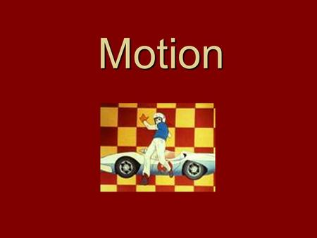 Motion Three Terms to know: Position. This is precisely where an object is located. Speed. Precisely how fast an object is moving. Acceleration. Precisely.