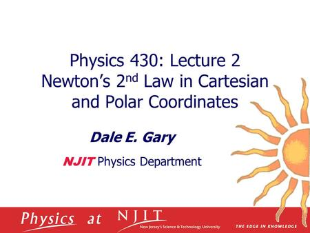 Dale E. Gary NJIT Physics Department