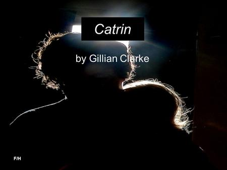 Catrin by Gillian Clarke F/H.