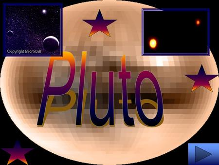  Discovered by Pluto has a satellite, Charon. Charon was discovered in 1978 by Jim Christy.  was found by an fortunate accident by Clyde W Tombaugh.