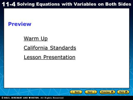 Holt CA Course 1 11-4 Solving Equations with Variables on Both Sides Warm Up Warm Up California Standards California Standards Lesson Presentation Lesson.