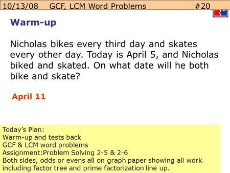 10/13/08    GCF, LCM Word Problems		   #20