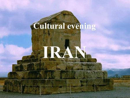 Cultural evening IRAN. General Information Europe Africa Asia Middle East.