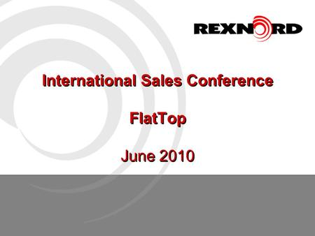 International Sales Conference FlatTop June 2010.
