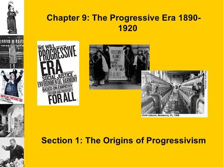 Chapter 9: The Progressive Era