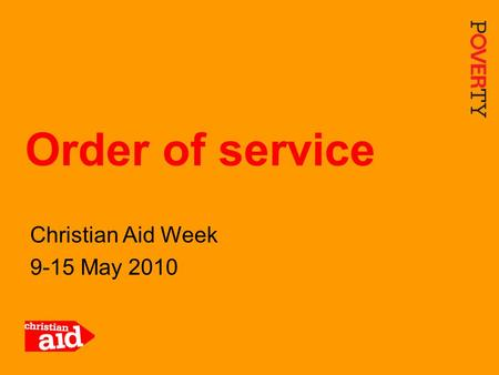 1 Christian Aid Week 9-15 May 2010 Order of service.
