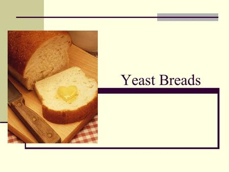 Yeast Breads.