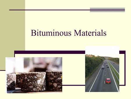 Bituminous Materials.