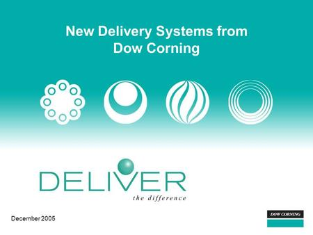 New Delivery Systems from Dow Corning December 2005.