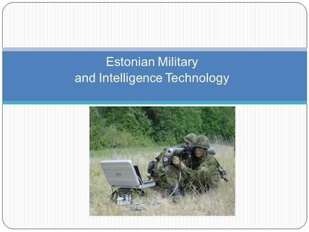 Estonian Military and Intelligence Technology
