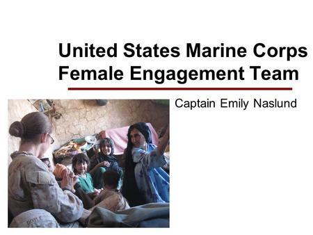 United States Marine Corps Female Engagement Team Captain Emily Naslund.