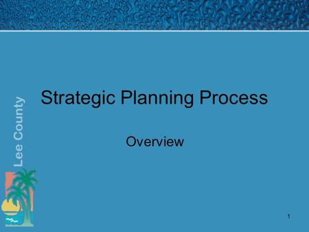 1 Strategic Planning Process Overview. 2 Mission To sustain our quality of life by providing cost effective services to the residents and visitors of.