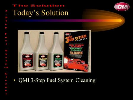 Today's Solution QMI 3-Step Fuel System Cleaning.