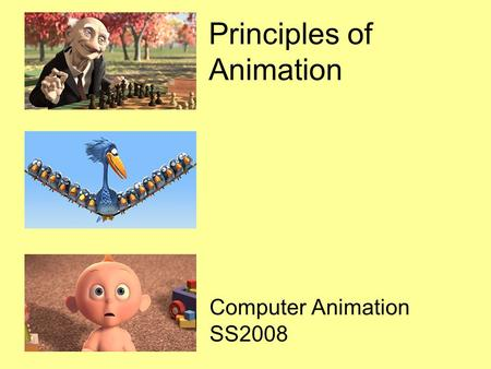 Principles of Animation Computer Animation SS2008.