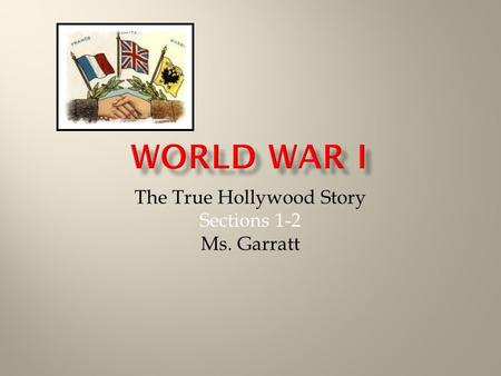 The True Hollywood Story Sections 1-2 Ms. Garratt.