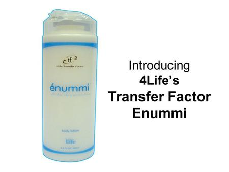 Introducing 4Life's Transfer Factor Enummi. Your skin will never feel and look the same again…..