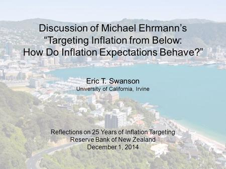 "Discussion of Michael Ehrmann's ""Targeting Inflation from Below: How Do Inflation Expectations Behave?"" Reflections on 25 Years of Inflation Targeting."
