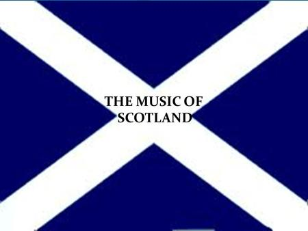 THE MUSIC OF SCOTLAND BAGPIPES CLARSACH FIDDLE ACCORDION Scottish instruments.