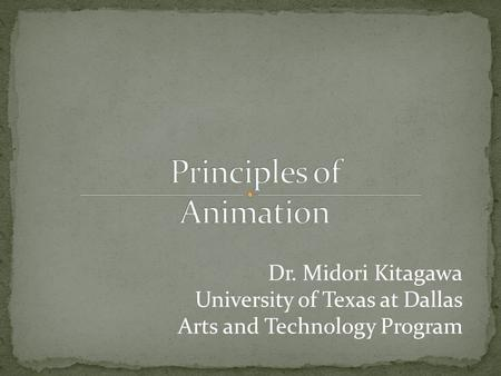 Dr. Midori Kitagawa University of Texas at Dallas Arts and Technology Program.