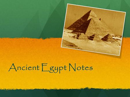 Ancient Egypt Notes.