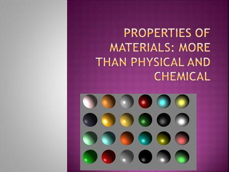 These aren't really 'properties' – more like definitions that relate to what's happening microscopically. The goal here is to relate structure to properties.
