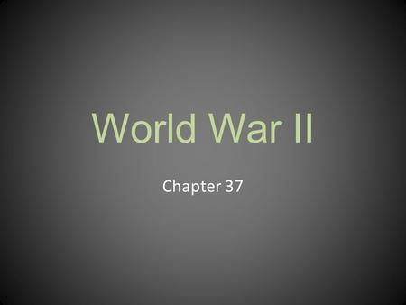 World War II Chapter 37.