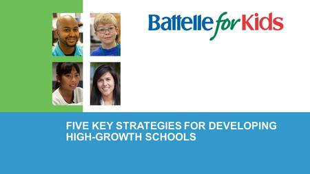 FIVE KEY STRATEGIES FOR DEVELOPING HIGH-GROWTH SCHOOLS.