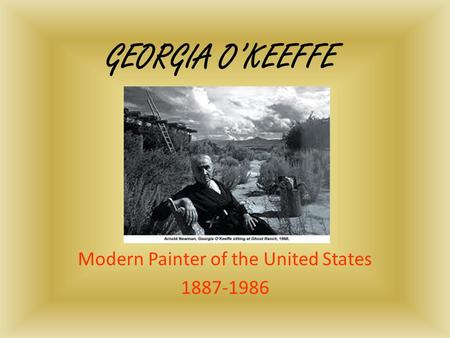 GEORGIA O'KEEFFE Modern Painter of the United States 1887-1986.