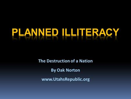 The Destruction of a Nation By Oak Norton www.UtahsRepublic.org.