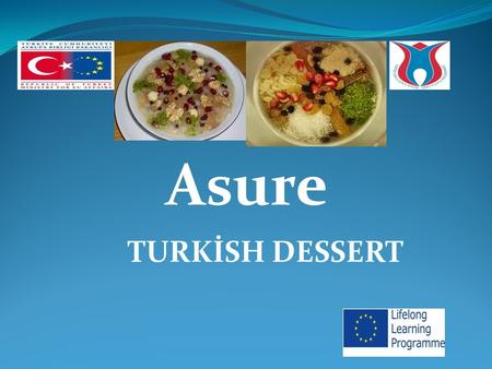 Asure TURKİSH DESSERT. This would yield - 40 cups 1 cup wheat (I used a little more than that) 1 cup rice (precooked) 1 cup chick peas ( I used canned.