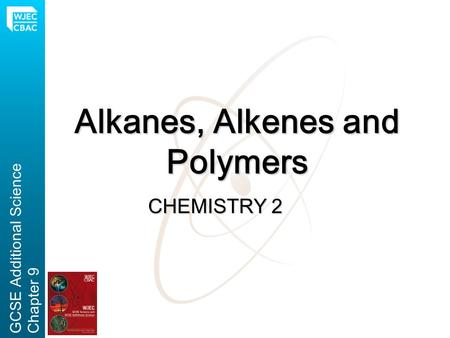 Alkanes, Alkenes and Polymers