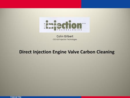 External Use Direct Injection Engine Valve Carbon Cleaning Colin Gilbert CEO GLR Injection Technologies.