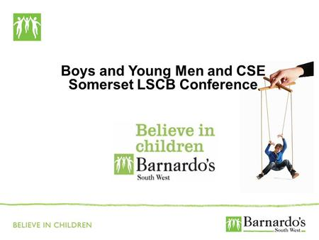 Boys and Young Men and CSE Somerset LSCB Conference.