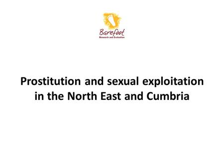 Prostitution and sexual exploitation in the North East and Cumbria.