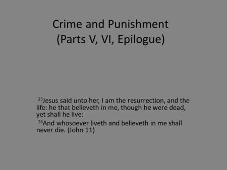 epilogue of crime and punishment Anyone know what rodya's mother's death is significant for also, the dream he  has in the epilogue (about the virus) also, one other big.