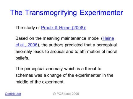 The Transmogrifying Experimenter The study of Proulx & Heine (2008):Proulx & Heine (2008): Based on the meaning maintenance model (Heine et al., 2006),