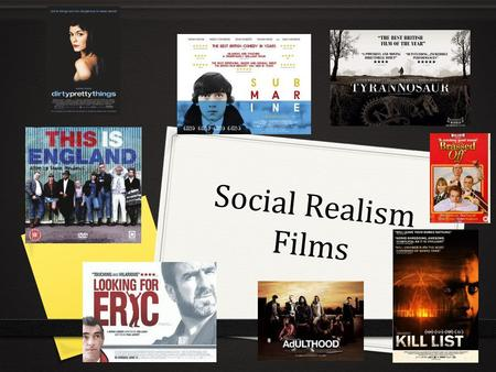 Social Realism Films. Genre themes 0 They focus on topical issues at the time of development, although these issues have changed over time, accounting.